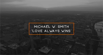 Love Always Wins Video